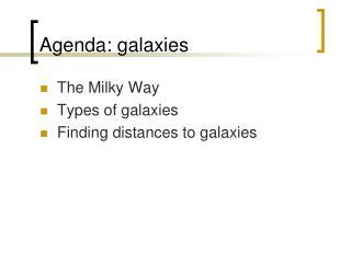 Agenda: galaxies