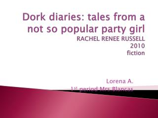 Dork diaries: tales from a not so popular party girl RACHEL RENEE RUSSELL 2010  fiction