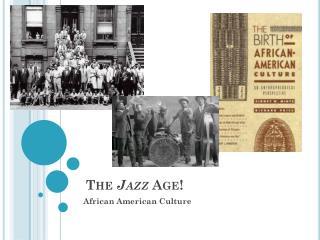 The  Jazz  Age!