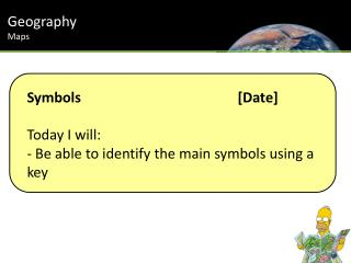 Symbols					[Date] Today I will: - Be able to identify the main symbols using a key