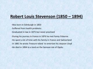 Robert Louis Stevenson (1850 – 1894)