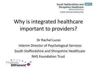 Why is integrated healthcare important to providers?