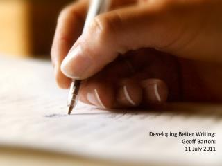 Developing Better Writing:  Geoff Barton: 11 July 2011