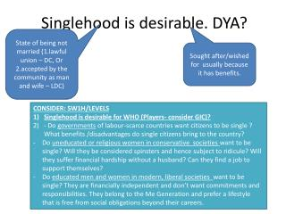 Singlehood is desirable. DYA?