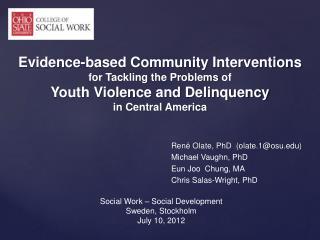 René  Olate , PhD  (olate.1@osu) Michael  Vaughn , PhD Eun Joo Chung , MA