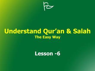 Understand Qur�an & Salah The Easy Way