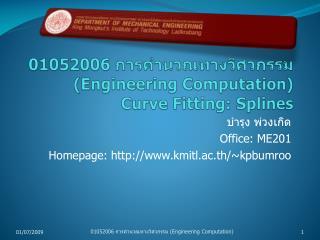01052006  การคำนวณทางวิศวกรรม  (Engineering Computation) Curve Fitting:  Splines
