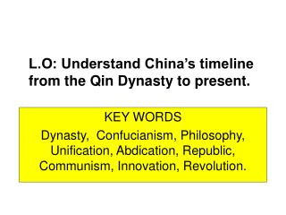 L.O: Understand China's timeline from the Qin Dynasty to present.