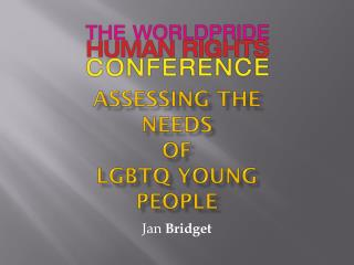 Assessing the Needs  of  LGBTQ Young People