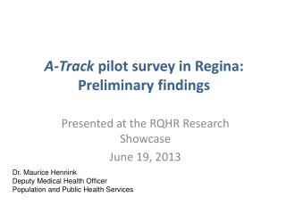 A-Track  pilot survey in Regina:  Preliminary findings
