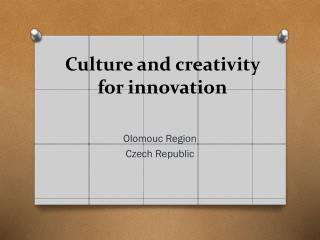 Culture and creativity  for innovation