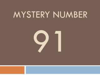 Mystery Number 91