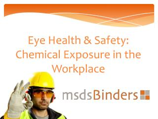 Eye Health & Safety:  Chemical Exposure in the Workplace