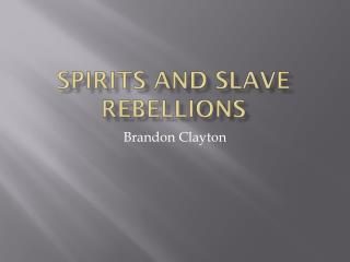 Spirits and Slave  REbellions