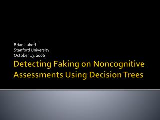 Detecting Faking on Noncognitive Assessments Using Decision Trees