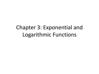 Chapter 3: Exponential and Logarithmic Functions