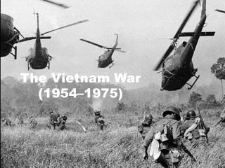 The Vietnam War (1954–1975)