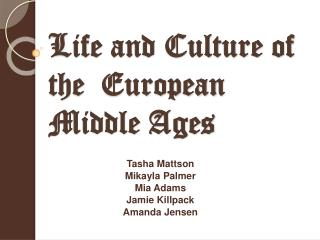 Life and Culture of the  European Middle Ages