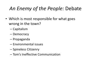 An Enemy of the People:  Debate