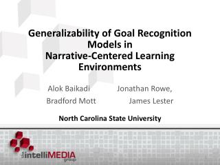 Generalizability of Goal Recognition Models in  Narrative-Centered Learning Environments