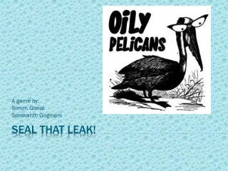 Seal that leak!