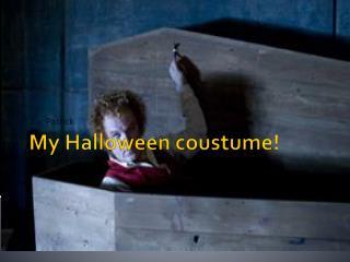 My Halloween  coustume !