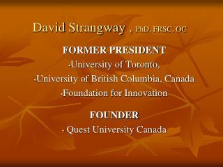 David  Strangway  ,  PhD, FRSC, OC