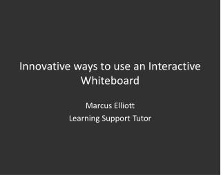 Innovative ways to use an Interactive Whiteboard