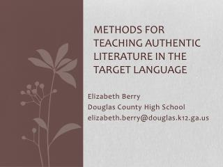 Methods for Teaching Authentic Literature in the Target Language