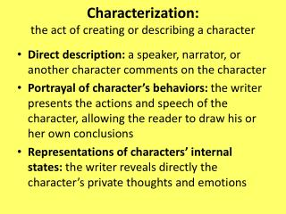 Characterization:  the act of creating or describing a character