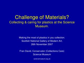 Challenge of Materials Collecting  caring for plastics at the Science Museum.