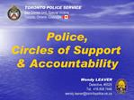 Wendy LEAVER Detective, 5525 Tel.  416.808.7446 wendy.leavertorontopolice.on