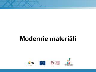 Modernie materiāli