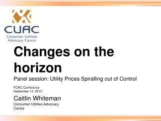 Caitlin Whiteman Consumer Utilities Advocacy Centre