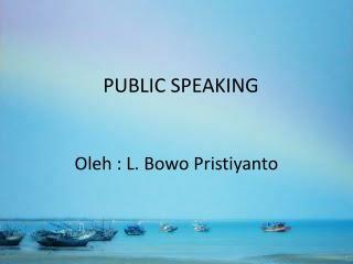 PUBLI C SPEAKING