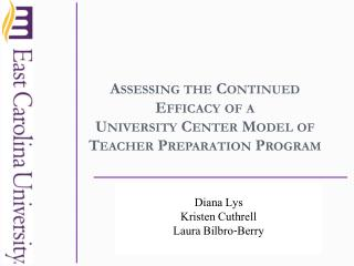 Assessing the Continued Efficacy of a University Center Model of Teacher Preparation Program