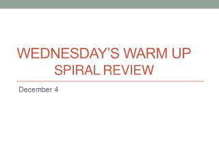 Wednesday's Warm Up Spiral Review