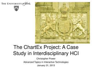 The  ChartEx  Project: A  Case Study in Interdisciplinary HCI