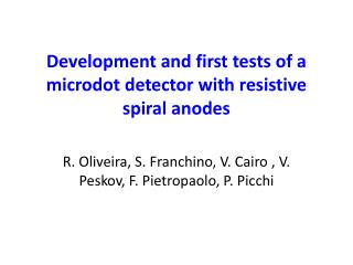 Development and first tests of a microdot detector with resistive spiral anodes