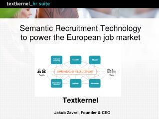 Semantic Recruitment Technology  to power the European job market Textkernel