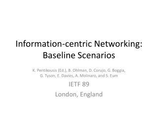 Information- centric  Networking:  Baseline  Scenarios