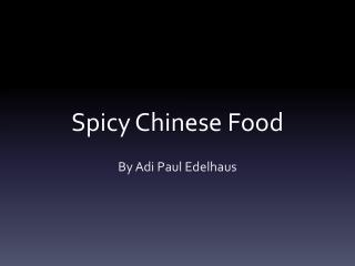 Spicy Chinese Food