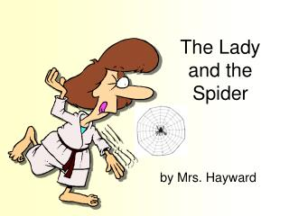 The Lady and the Spider