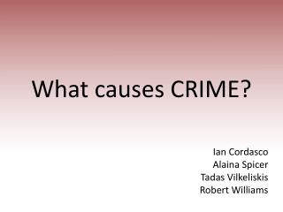 What causes CRIME?
