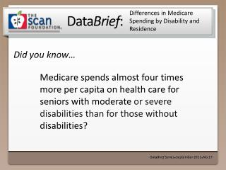 Differences in Medicare Spending by Disability and Residence