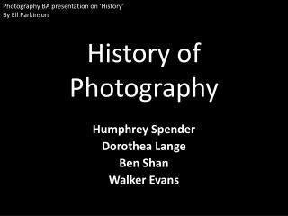 History of Photogra p hy