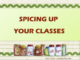 SPICING UP  YO UR CLASSES