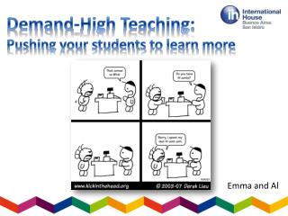 Demand-High Teaching:  Pushing your students to learn  more