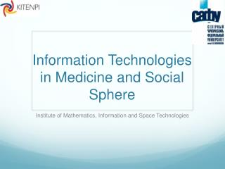 Information Technologies in Medicine and Social Sphere