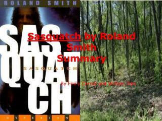 Sasquatch  by Roland Smith Summary
